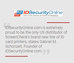 IDSecurityOnline.com Named Exclusive US Distributor of ScreenCheck�s New Line of ID Card Printers