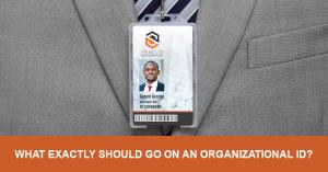 Everything to Include on Your Organization�s ID Cards